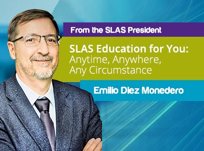 SLAS Education for You: Anytime, Anywhere, Any Circumstance